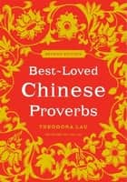 Best-Loved Chinese Proverbs ebook by Theodora Lau, Kenneth Lau, Laura Lau