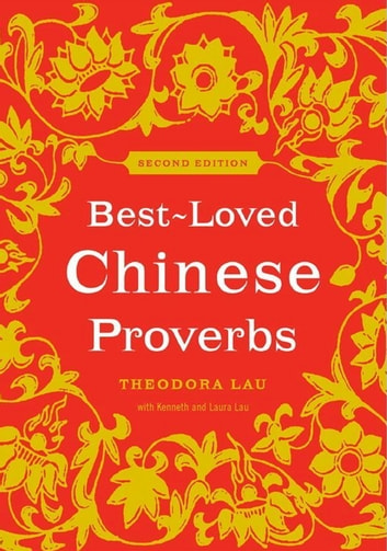 Best Loved Chinese Proverbs Ebook By Theodora Lau border=