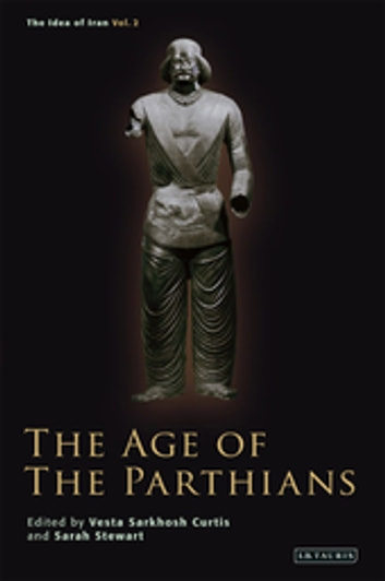 Age of the Parthians, The ebook by