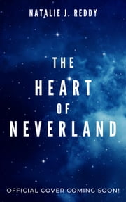 The Heart of Neverland ebook by Natalie J. Reddy