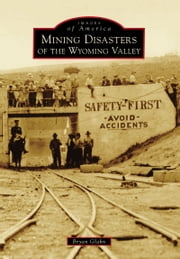 Mining Disasters of the Wyoming Valley ebook by Bryan Glahn