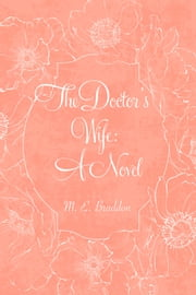 The Doctor's Wife: A Novel ebook by M. E. Braddon