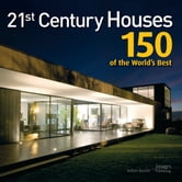 21st Century Houses - 150 of the World's Best ebook by