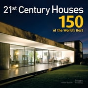 21st Century Houses - 150 of the World's Best ebook by Robyn Beaver
