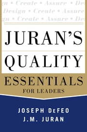Juran's Quality Essentials - For Leaders ebook by Joseph Defeo