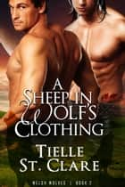 A Sheep In Wolf's Clothing ebook by Tielle St. Clare