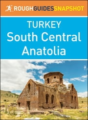 South Central Anatolia (Rough Guides Snapshot Turkey) ebook by Rough Guides