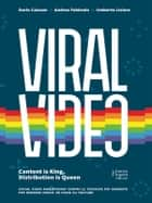 Viral Video - Content is King, Distribution is Queen ebook by Caiazzo, Febbraio, Lisiero