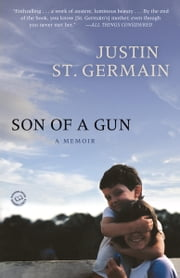 Son of a Gun - A Memoir ebook by Justin St. Germain
