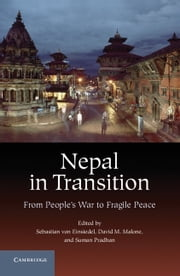 Nepal in Transition - From People's War to Fragile Peace ebook by Sebastian von Einsiedel,David M. Malone,Suman Pradhan