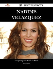 Nadine Velazquez 29 Success Facts - Everything you need to know about Nadine Velazquez ebook by Sean Dejesus