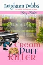 Cream Puff Killer ebook by Leighann Dobbs