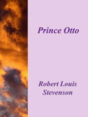 Prince Otto ebook by Robert Louis Stevenson,Robert Louis Stevenson