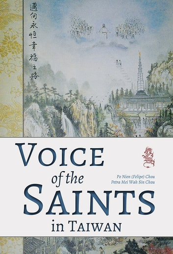 Voice of the Saints in Taiwan ebook by Chou,Po Nien (Felipe),Chou,Petra Mei Wah Sin