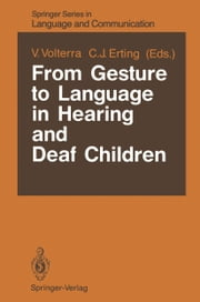 From Gesture to Language in Hearing and Deaf Children ebook by