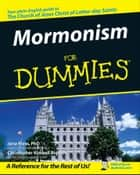 Mormonism For Dummies ebook by Jana Riess, Christopher Kimball Bigelow