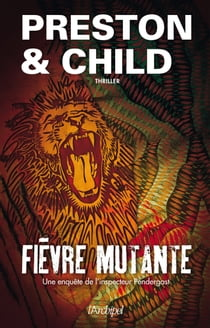 Fièvre mutante ebook by Douglas Preston, Lincoln Child