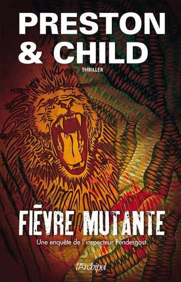 Fièvre mutante ebook by Douglas Preston,Lincoln Child