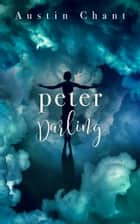 Peter Darling ebook by Austin Chant