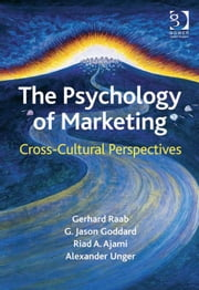 The Psychology of Marketing - Cross-Cultural Perspectives ebook by Alexander Unger,Professor Gerhard Raab,Professor Riad A Ajami,Mr G Jason Goddard