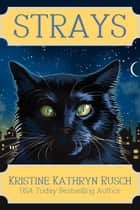 Strays ebook by Kristine Kathryn Rusch