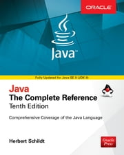 Java: The Complete Reference, Tenth Edition ebook by Herbert Schildt