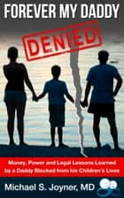 Forever My Daddy: Denied ebook by Michael S. Joyner, MD