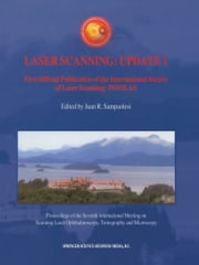 Laser Scanning: Update 1 - First Official Publication of the International Society of Laser Scanning: INSOLAS ebook by Juan R. Sampoalesi