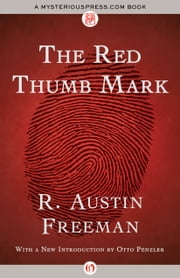 The Red Thumb Mark ebook by R. Austin Freeman,Otto Penzler
