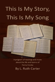 This Is My Story, This Is My Song ebook by L. Ruth Carter