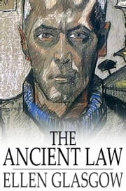 The Ancient Law ebook by Ellen Glasgow