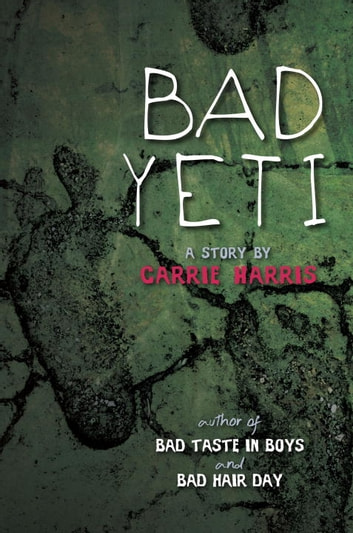 Bad Yeti ebook by Carrie Harris