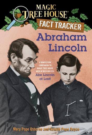 Abraham Lincoln - A Nonfiction Companion to Magic Tree House Merlin Mission #19: Abe Lincoln at Last ebook by Mary Pope Osborne,Natalie Pope Boyce
