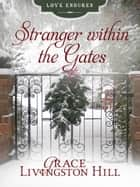 Stranger within the Gates ebook by Grace Livingston Hill