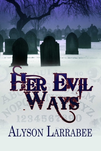 Her Evil Ways ebook by Alyson Larrabee