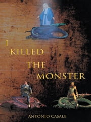 I Killed the Monster ebook by Antonio Casale