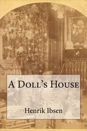 A Doll's House ebook by Henrik Ibsen