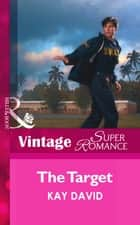 The Target (Mills & Boon Vintage Superromance) (The Guardians (Superromance), Book 4) eBook by Kay David