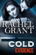 Cold Evidence ebook by Rachel Grant