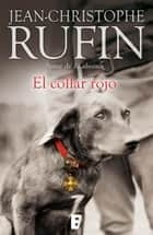 El collar rojo eBook by Jean-Christophe Rufin
