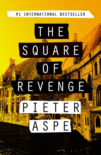 The Square of Revenge 電子書 by Pieter Aspe