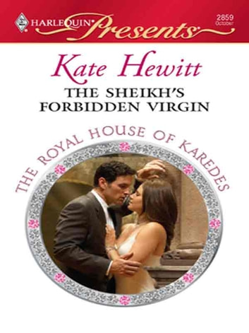 The Sheikh's Forbidden Virgin - An Emotional and Sensual Romance ekitaplar by Kate Hewitt