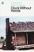 Clock Without Hands ebook by Carson McCullers