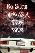 No Such Thing As A Free Ride - A Brandy Alexander Mystery, (#4) ebook by Shelly Fredman