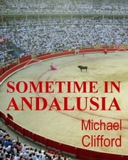 Sometime in Andalusia ebook by Michael Clifford