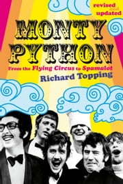 Monty Python - From the Flying Circus to Spamalot ebook by Richard Topping