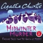 Midwinter Murder - Fireside Tales from the Queen of Mystery luisterboek by Agatha Christie