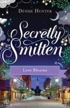 Love Blooms - Smitten Novella Eight ebook by