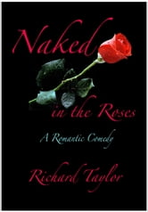 Naked in the Roses ebook by Richard Taylor