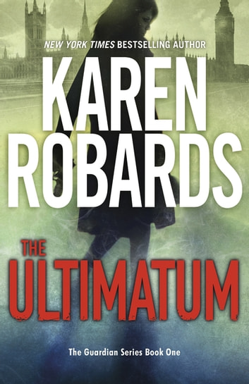 The Ultimatum - The Guardian Series Book 1 ebook by Karen Robards